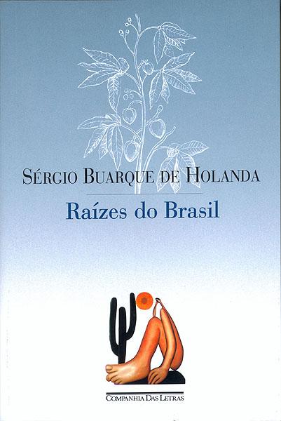Resenha Livro Raízes Do Brasil Sérgio Buarque De Holanda Juorosco